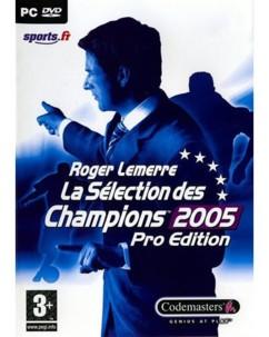 Roger Lemerre La sélection des Champions 2005